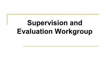 "Supervision and Evaluation Workgroup. Charges: In September, Consultants identified ""one Marianne/one Carol"" as one ""threat"" to SERC's value of excellence."