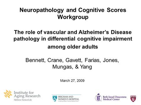 Neuropathology and Cognitive Scores Workgroup The role of vascular and Alzheimer's Disease pathology in differential cognitive impairment among older adults.