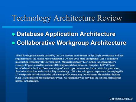 Copyright 2002: LIIF Technology Architecture Review Database Application Architecture Database Application Architecture Collaborative Workgroup Architecture.