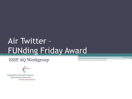 Air Twitter – FUNding Friday Award ESIP AQ Workgroup.