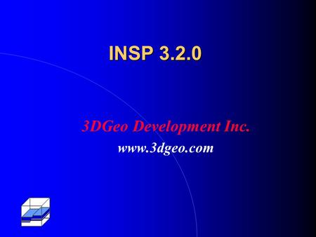 INSP 3.2.0 3DGeo Development Inc. www.3dgeo.com. Internet Seismic Processing (INSP) 3DGeo's graphical user interface for: High-end Imaging Applications: