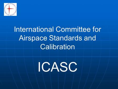 International Committee for Airspace Standards and Calibration ICASC.