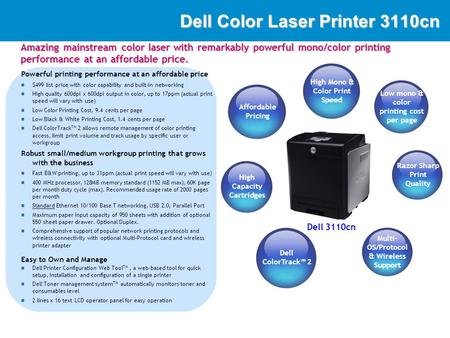 DellImaging Dell Color Laser Printer 3110cn Powerful printing performance at an affordable price $499 list price with color capability and built-in networking.