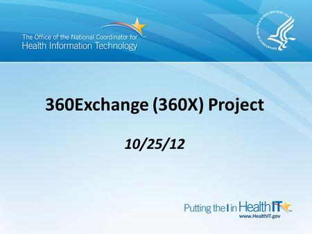 360Exchange (360X) Project 10/25/12. Reminders / announcements Mission / scope review Workgroup updates Implementation sites 1 Agenda.
