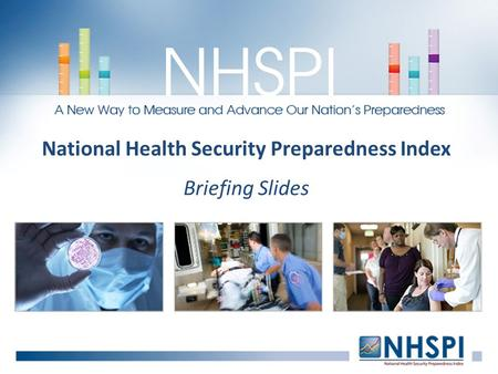National Health Security Preparedness Index Briefing Slides.