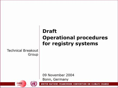 Draft Operational procedures for registry systems 09 November 2004 Bonn, Germany Technical Breakout Group.