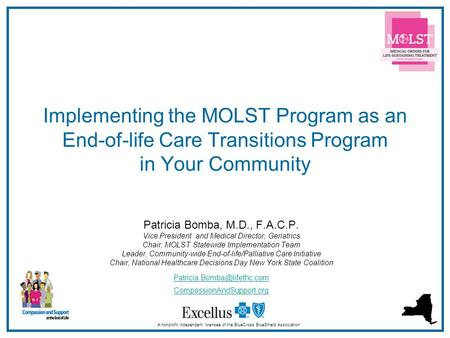 1 Implementing the MOLST Program as an End-of-life Care Transitions Program in Your Community A nonprofit independent licensee of the BlueCross BlueShield.