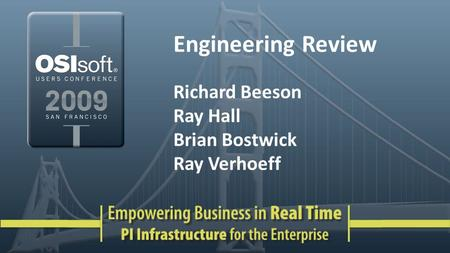 Engineering Review Richard Beeson Ray Hall Brian Bostwick Ray Verhoeff.