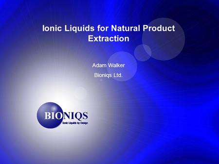 Ionic Liquids for Natural Product Extraction