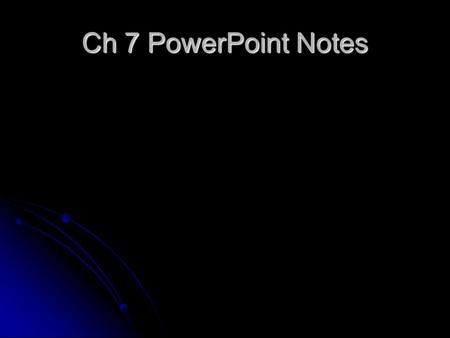 Ch 7 PowerPoint Notes Section 7.1 - Ions OBJECTIVES: OBJECTIVES: Determine the number of valence electrons in an atom of a representative element. Determine.