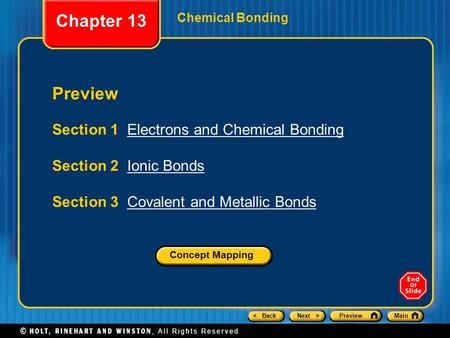 < BackNext >PreviewMain Chemical Bonding Preview Section 1 Electrons and Chemical BondingElectrons and Chemical Bonding Section 2 Ionic BondsIonic Bonds.