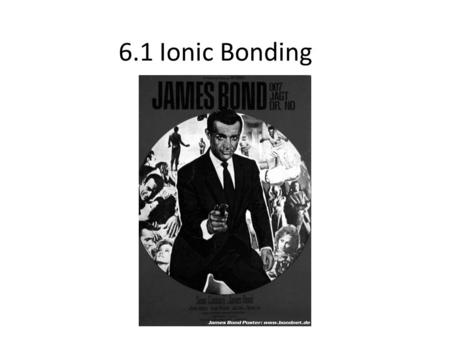 6.1 Ionic Bonding. Stable Electron Configurations When the highest occupied energy level of an atom is filled with electrons, the atom is stable and not.