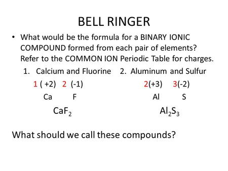 BELL RINGER CaF2 Al2S3 What should we call these compounds?