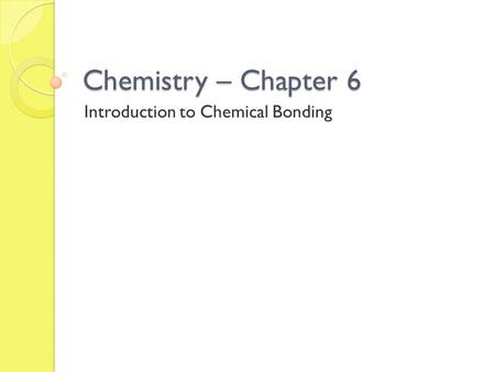 Introduction to Chemical Bonding