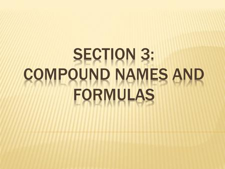  How are ionic compounds named?  What do the numerical prefixes used in naming covalent compounds tell you?  What does a compound´s empirical formula.