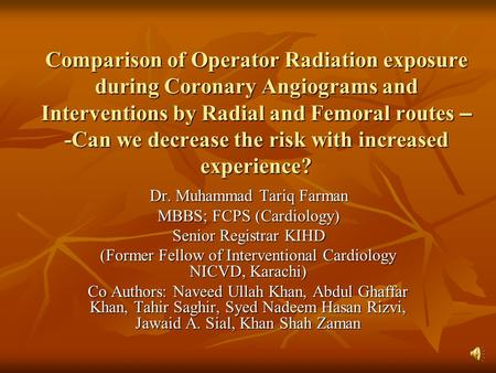 Comparison of Operator Radiation exposure during Coronary Angiograms and Interventions by Radial and Femoral routes – -Can we decrease the risk with increased.