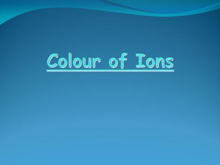 Many ionic compounds are coloured. The colour of the compound is caused by the metal ion which is present in the compound. It is usually a transition.