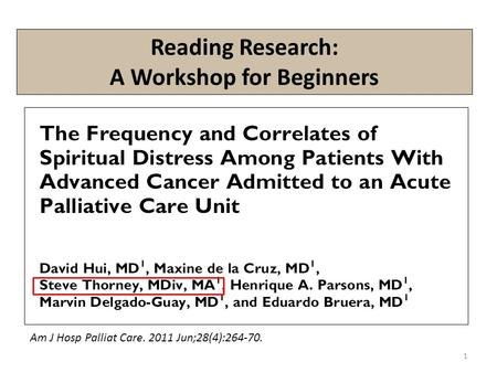 Reading Research: A Workshop for Beginners 1 Am J Hosp Palliat Care. 2011 Jun;28(4):264-70.