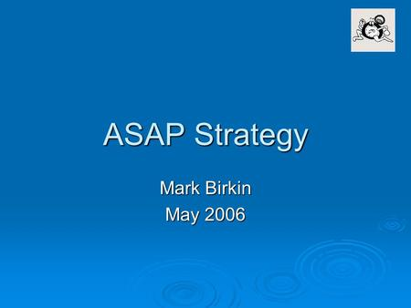 ASAP Strategy Mark Birkin May 2006. Identity and Purpose AppliedSpatialAnalysis&Policy.