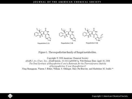 Figure 1. The roquefortine family of fungal metabolites. Copyright © 2008 American Chemical Society ASAP J. Am. Chem. Soc., ASAP Article, 10.1021/ja800067q;