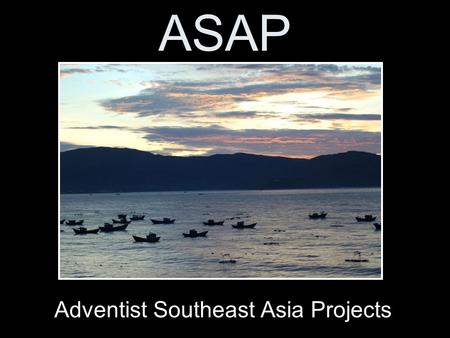 "ASAP Adventist Southeast Asia Projects. Hebrews 13:3 ""Remember them that are in bonds, as bound with them; and them which suffer adversity, as being yourselves."