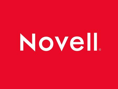 Novell's Mission & One Net Vision Novell's Vision: One Net – A World Without Information Boundaries Novell's Mission: Novell helps customers profit from.