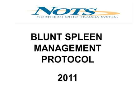 BLUNT SPLEEN MANAGEMENT PROTOCOL 2011.