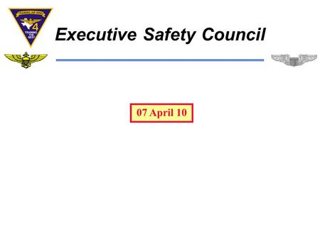 Executive Safety Council 07 April 10. Agenda – SPICE – ASAP Review – Airfield Construction '10 – Safety Summit Items – VT-28 Mishap Debrief/Lessons learned??