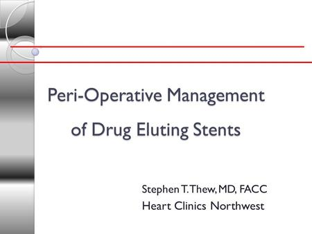 Peri-Operative Management of Drug Eluting Stents