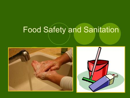 Food Safety and Sanitation. Personal Hygiene Scrub Hands- 20 seconds Separate hand towels and dish towels Wash after using the bathroom Cough/Sneeze,