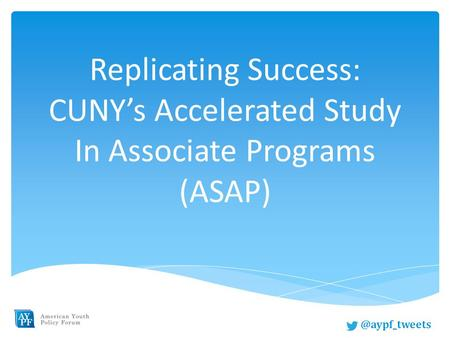 Replicating Success: CUNY's Accelerated Study In Associate Programs
