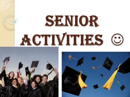 Senior Activities Senior Activities. Graduation Friday, June 5 th at 4:00pm at Animo Venice 4 tickets per family member Parking will be available at Broadway.