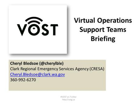 Virtual Operations Support Teams Briefing Concept Cheryl Bledsoe Clark Regional Emergency Services Agency (CRESA)