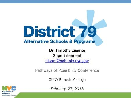 Dr. Timothy Lisante Superintendent Pathways of Possibility Conference