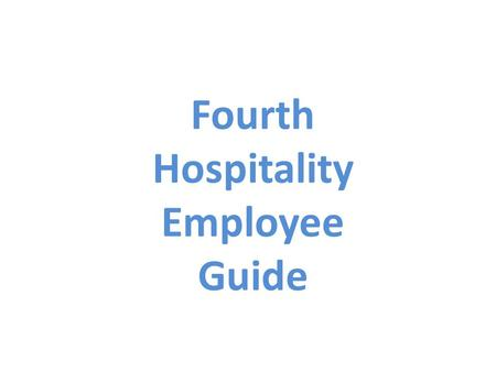 Fourth Hospitality Employee Guide. Use your log in details to access your details. (e.g. Username: boba Password: cg998) Type in www.fourthhospitality.com/cabana.