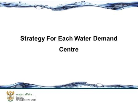 Strategy For Each Water Demand Centre. The Crocodile River Catchment.