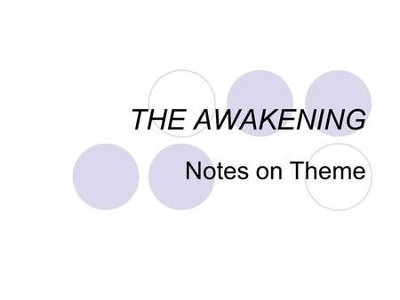 THE AWAKENING Notes on Theme.