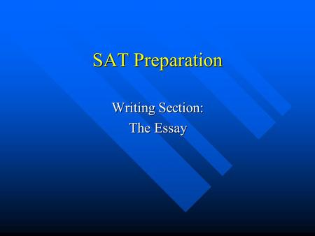 SAT Preparation Writing Section: The Essay. Today's Agenda 20-25 minutes: Review SAT essay scoring rubric, strategies, and sample essays. 20-25 minutes: