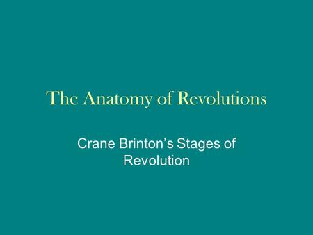 The Anatomy of Revolutions