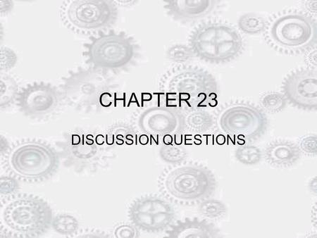 CHAPTER 23 DISCUSSION QUESTIONS.