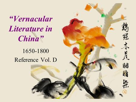 """Vernacular Literature in China"" 1650-1800 Reference Vol. D."