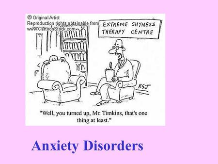 Anxiety Disorders. Anxiety is a part of life –Everyone feels it at one time or the other We fail to make eye contact Avoid talking to someone A disorder.