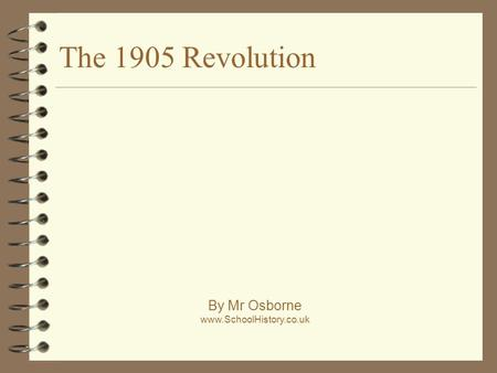 The 1905 Revolution By Mr Osborne www.SchoolHistory.co.uk.