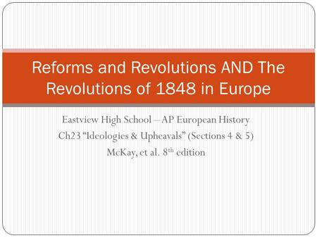Reforms and Revolutions AND The Revolutions of 1848 in Europe