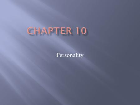 Personality. An individual's unique and relatively stable patterns of thinking, feeling, and behaving.