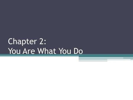 Chapter 2: You Are What You Do. Religious Determinism Naturalism maintains that freedom is an allusion because actions are not free. Actions are nothing.