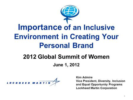 1 Importance of an Inclusive Environment in Creating Your Personal Brand June 1, 2012 Kim Admire Vice President, Diversity, Inclusion and Equal Opportunity.