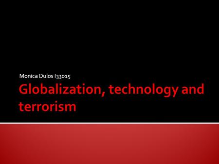 Globalization, technology and terrorism