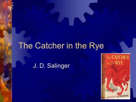 analysis of the catcher in the rye a novel by jerome david salinger Jerome david salinger was born in new york city in 1919  , salinger published his only full-length novel, the catcher in the rye, which propelled him onto the .