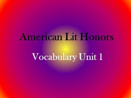 American Lit Honors Vocabulary Unit 1. PROVINCIAL.